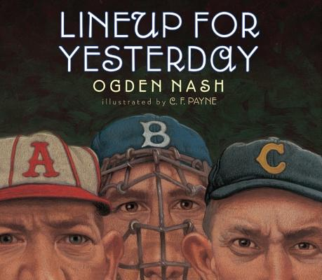 Lineup for Yesterday By Nash, Ogden/ Smith, Linell Nash (INT)/ Payne, C. F. (ILT)